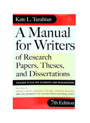 A Manual for Writers Paperback 7th Edition, Paperback Book, By: Kate L. Turabian, Wayne C. Booth, Gregory G. Colomb and Joseph M. Williams