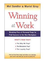 Winning at Work, Paperback Book, By: Mel Sandler and Muriel Gray