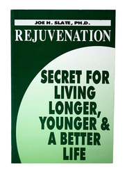 Rejuvenation, Paperback Book, By: Joe H. Slate, Ph.D.