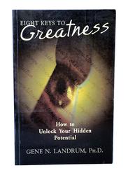 Eight Keys To Greatness, Paperback Book, By: Gene N. Landrum, Ph.D.