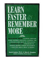 Learn Faster & Remember More, Paperback Book, By: David Gamon Ph.D. and Allen D. Bragdon