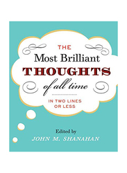 The Most Brilliant Thought of all Time, Hardcover Book, By: John M. Shanahan