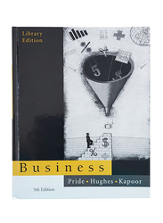 Business Fifth Edition, Hardcover Book, By: Robert J. Hughes, Jack R. Kapoor and William M. Pride