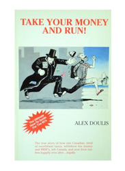 Take Your Money and Run!, Paperback Book, By: Alex Doulis