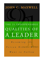 The 21 Indispensable Qualities of a Leader, Paperback Book, By: John C. Maxwell