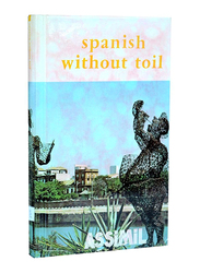 Spanish Without Toil, Hardcover Book, By: A. Cherel