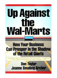 Up Against the Wal-Marts, Paperback Book, By: Don Taylor and Jeanne Smalling Archer