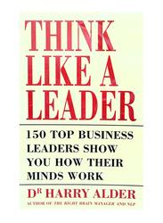 Think Like a Leader, Paperback Book, By: Dr. Harry Alder