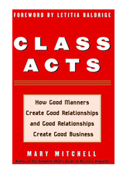 Class Acts, Paperback Book, By: Mary Mitchell and Letitia Baldrige