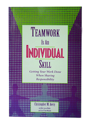 Teamwork is an Individual Skill, Paperback Book, By: Christopher M. Avery, Meri Aaron Walker and Erin O'Toole Murphy