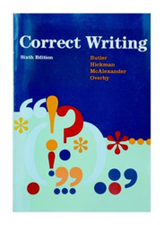 Correct Writing Sixth Edition, Paperback Book, By: Eugenia Butler, Mary Ann Hickman, Patricia J. McAlexander, Lalla Overby