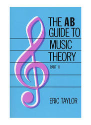 The AB Guide to Music Theory Part 2, Paperback Book, By: Eric Taylor