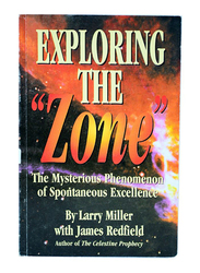 Exploring the Zone, Paperback Book, By: Larry Miller and James Redfield