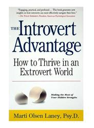 The Introvert Advantage, Paperback Book, By: Marti Olsen Laney, Psy.D.