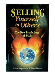 Selling Yourself to Others, Paperback, By: Kevin Hogan and William Horton