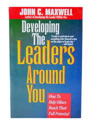 Developing The Leaders Around You, Paperback Book, By: John C. Maxwell