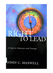 The Right To Lead, Paperback Book, By: John C. Maxwell
