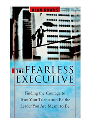 The Fearless Executive, Paperback Book, By: Alan Downs