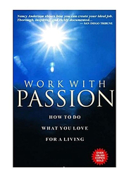 Work With Passion, Paperback Book, By: Nancy Anderson