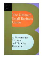 The Ultimate Small Business Guide, Paperback Book, By: Ultimate Business Library