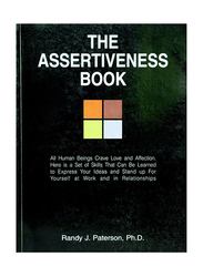 The Assertiveness Book, Paperback Book, By: Randy J. Paterson, Ph.D.