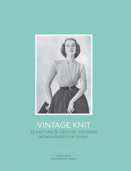 Laurence King Vintage Knit 25 Knitting and Crochet Patterns Refashioned for Today Book, By: Marine Malak with Geraldine Warner