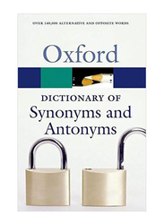 The Oxford Dictionary of Synonyms and Antonyms, Paperback Book, By: Oxford University Press