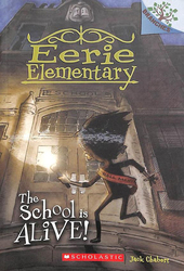 Eerie Elementary#01 the School is Alive!, Paperback Book, By: Jack Chabert