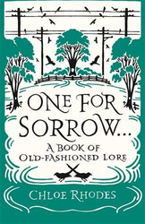 One for Sorrow: A Book of Old-Fashioned Lore, Paperback Book, By: Chloe Rhodes