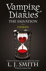 The Vampire Diaries: The Salvation: Unseen: Book 11, Paperback Book, By: L.J. Smith