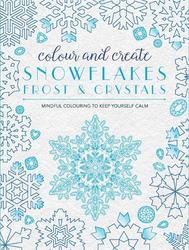 Colour and Create: Snowflakes, Frost and Crystals, Paperback Book, By: Laura Parker