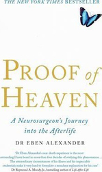 Proof of Heaven: A Neurosurgeon's Journey into the Afterlife, Paperback Book, By: III Dr Eben Alexander