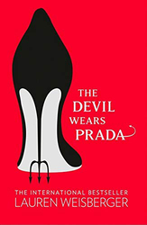 The Devil Wears Prada: Loved the Movie? Read the Book!, Paperback Book, By: Lauren Weisberger