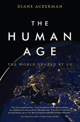 The Human Age: The World Shaped by Us, Paperback Book, By: Diane Ackerman