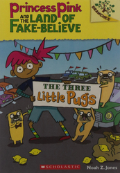 Princess Pink & the Land of Fake-Believe#03 the Three Little Pugs, Paperback Book, By: Noah Z Jones