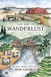 The Way of Wanderlust: The Best Travel Writing of Don George, Paperback Book, By: Don George