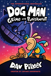 Dog Man: Grime And Punishment, Hardcover Book, By: Dav Pilkey
