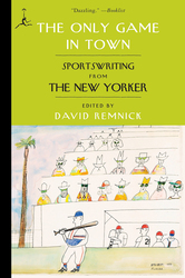 The Only Game in Town: Sportswriting from The New Yorker, Paperback Book, By: David Remnick