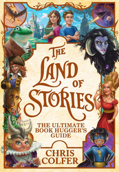 The Land of Stories: The Ultimate Book Hugger's Guide, Hardcover Book, By: Chris Colfer