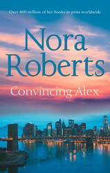 Convincing Alex, Paperback Book, By: Nora Roberts