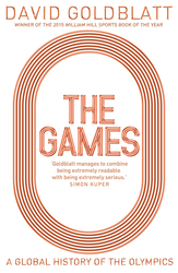 The Games: A Global History of the Olympics, Hardcover Book, By: David Goldblatt