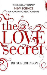 The Love Secret: The revolutionary new science of romantic relationships, Paperback Book, By: Dr Sue Johnson