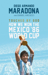 Touched By God: How We Won the Mexico '86 World Cup, Paperback Book, By: Diego Maradona