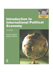 Introduction to International Political Economy 5th Edition, Paperback Book, By: David N. Balaam and Bradford L. Dillman