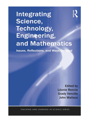 Integrating Science, Technology, Engineering and Mathematics, Paperback Book, By: Leonie Rennie, John Wallace and Grady Venville
