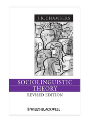 Sociolinguistic Theory 3rd Edition, Paperback Book, By: J. K. Chambers
