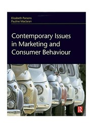 Contemporary Issues In Marketing and Consumer Behaviour, Hardcover Book, By: Elizabeth Parsons and Pauline Maclaran