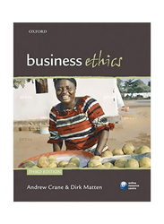 Business Ethics: Managing Corporate Citizenship and Sustainability In The Age of Globalization, Paperback Book, By: Andrew Crane and Dirk Matten