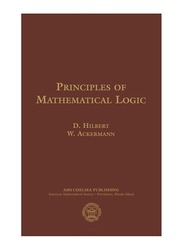 Principles of Mathematical Logic, Paperback Book, By: David Hilbert, W. Ackermann, Robert E. Luce, Hammond, Lewis M. Hammond, George G. Leckie, F. Steinhardt