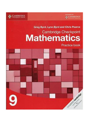 Cambridge Checkpoint Mathematics Practice Book 9, Paperback Book, By: Greg Byrd, Lynn Byrd, Chris Pearce